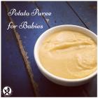 Potato Puree for Babies