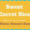 Sweet Carrot Rice Recipe for Kids