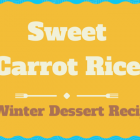 Sweet Carrot Rice Recipe for Kids