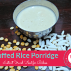 Instant Puffed Rice Porridge for babies