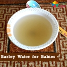 How to make Barley Water for Babies ?