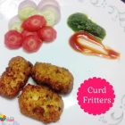 Curd Fritters Recipe for Kids -  Easy Snacks
