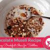 Chocolate Muesli Recipe