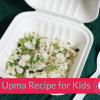 Idli Upma - Quick Tiffin Recipe for Kids