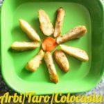 Arbi/Taro/ Colocasia Fingers