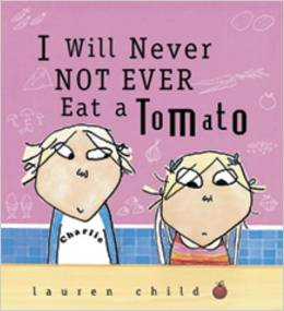 I will never not ever eat a Tomato