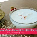 Samai Payasam/Sama Kheer/Little Millet Porridge