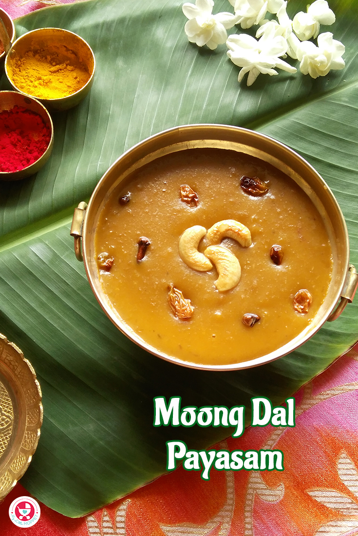 Payasam is officially a dessert, but when it's as healthy as this Pasi Paruppu Payasam or Moong Dal Payasam recipe, it can be part of your regular diet!