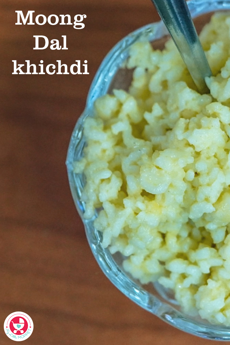 Moong Dal khichdi is a healthy and versatile baby food which goes well with vegetables, curd etc. It is a protein rich energy food.